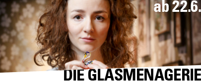 DIE GLASMENAGERIE